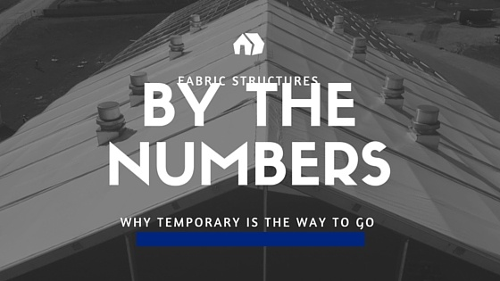 Fabric Structures by the Numbers: Why Temporary Is the Way to Go