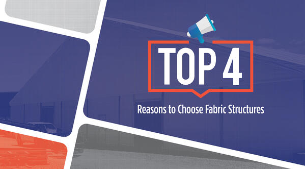 Top Four Reasons to Choose Fabric Structures